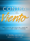 Contra el viento (eBook): Cmo establecer una iglesia que a travs del autntico amor celebre la diveridad